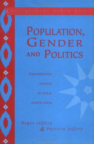Population, Gender and Politics: Demographic Change in Rural North India 9780521466530