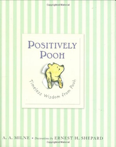 Positively Pooh: Timeless Wisdom from Pooh 9780525479314