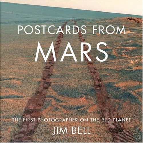 Postcards from Mars: The First Photographer on the Red Planet 9780525949855