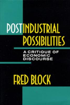 Postindustrial Possibilities 9780520069886