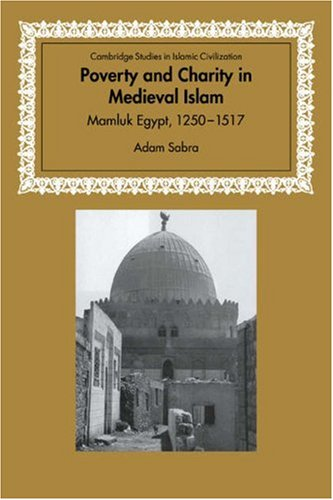Poverty and Charity in Medieval Islam: Mamluk Egypt, 1250 1517 9780521034746
