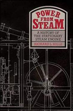 Power from Steam: A History of the Stationary Steam Engine 9780521343565