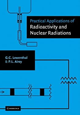 Practical Applications of Radioactivity and Nuclear Radiations 9780521019804