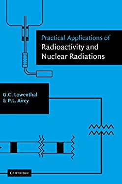 Practical Applications of Radioactivity and Nuclear Radiations 9780521553056