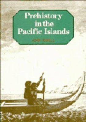 Prehistory in the Pacific Islands: A Study of Variation in Language, Customs, and Human Biology 9780521306041