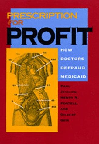 Prescription for Profit: How Doctors Defraud Medicaid 9780520076143