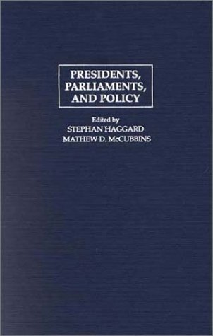 Presidents, Parliaments, and Policy 9780521773041
