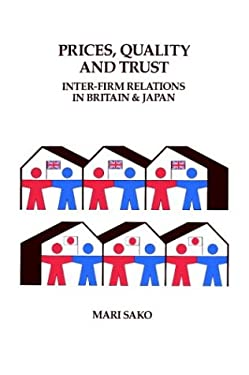 Price, Quality and Trust: Inter-Firm Relations in Britain and Japan 9780521413862