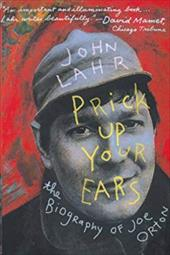 Prick Up Your Ears: The Biography of Joe Orton 1712821