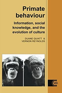 Primate Behaviour: Information, Social Knowledge, and the Evolution of Culture 9780521498326