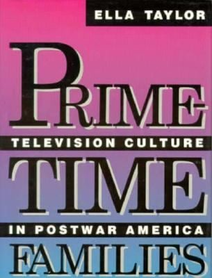 Prime-Time Families: Television Culture in Post-War America 9780520058675