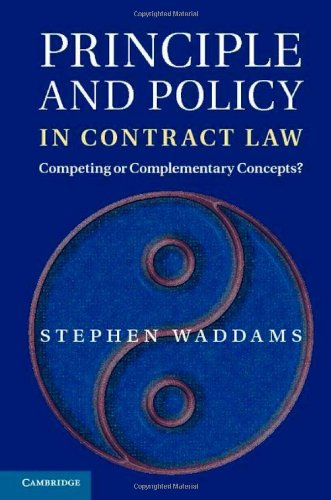 Principle and Policy in Contract Law: Competing or Complementary Concepts? S. M. Waddams