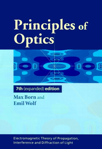 Principles of Optics: Electromagnetic Theory of Propagation, Interference and Diffraction of Light 9780521642224