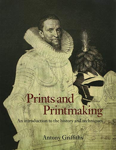 Prints & Printmaking: Introduction to History & Techniques 9780520207141