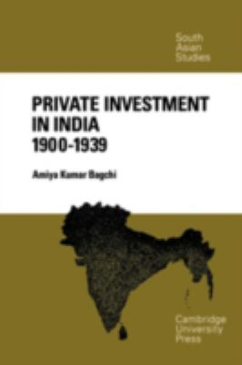 Private Investment in India 1900?1939 9780521076418
