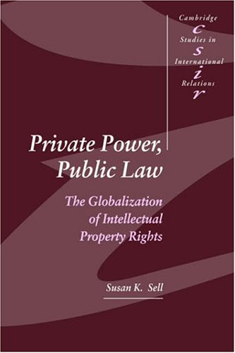 Private Power, Public Law: The Globalization of Intellectual Property Rights 9780521525398