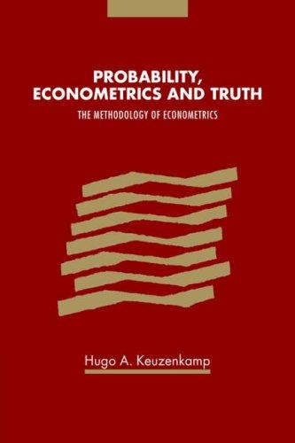 Probability, Econometrics and Truth: The Methodology of Econometrics 9780521029735