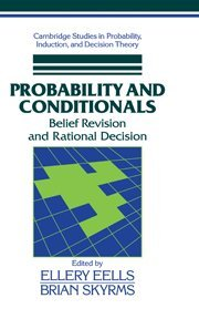 Probability and Conditionals: Belief Revision and Rational Decision 9780521453592