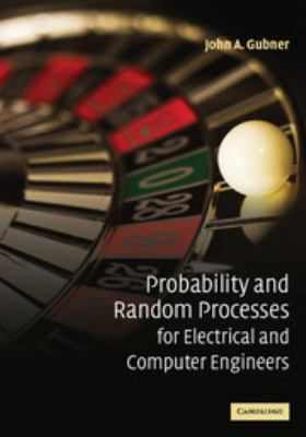 Probability and Random Processes for Electrical and Computer Engineers 9780521864701