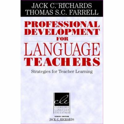 Professional Development for Language Teachers: Strategies for Teacher Learning 9780521849111