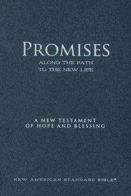 Promises Along the Path to the New Life New Testament-NASB: A New Testament of Hope and Blessing 9780529123220