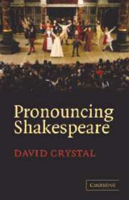 Pronouncing Shakespeare: The Globe Experiment 9780521852135