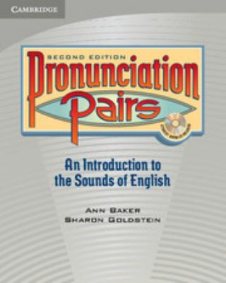 Pronunciation Pairs: An Introduction to the Sounds of English [With CD] 9780521678087