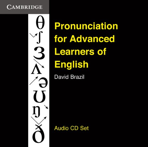 Pronunciation for Advanced Learners of English 9780521166720