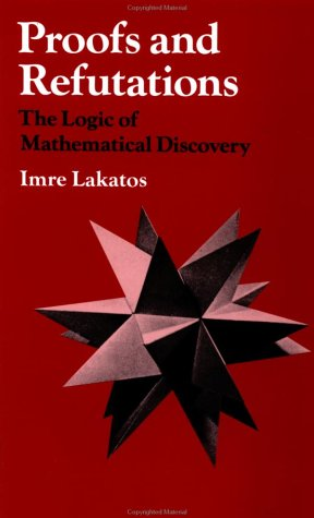 Proofs and Refutations: The Logic of Mathematical Discovery 9780521290388