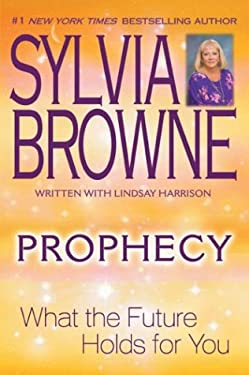 Prophecy: What the Future Holds for You 9780525948223