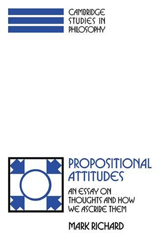 Propositional Attitudes: An Essay on Thoughts and How We Ascribe Them 9780521388191