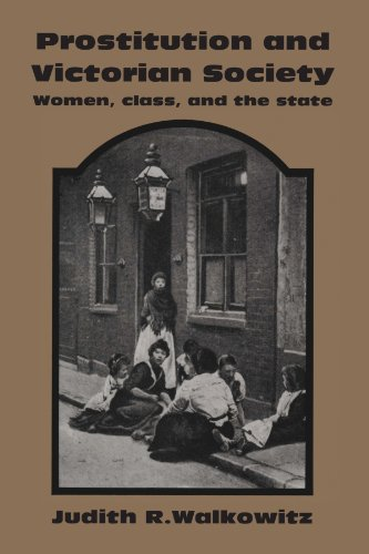 Prostitution and Victorian Society: Women, Class, and the State 9780521270649