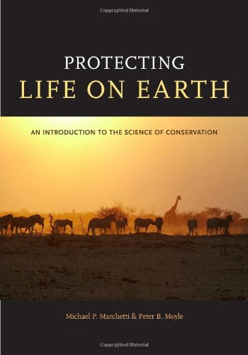 Protecting Life on Earth: An Introduction to the Science of Conservation 9780520264328