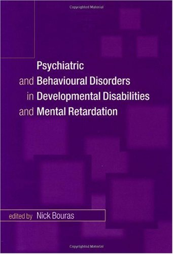 Psychiatric and Behavioural Disorders in Developmental Disabilities and Mental Retardation 9780521643955