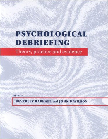 Psychological Debriefing: Theory, Practice and Evidence 9780521647007