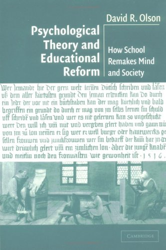 Psychological Theory and Educational Reform: How School Remakes Mind and Society 9780521532112