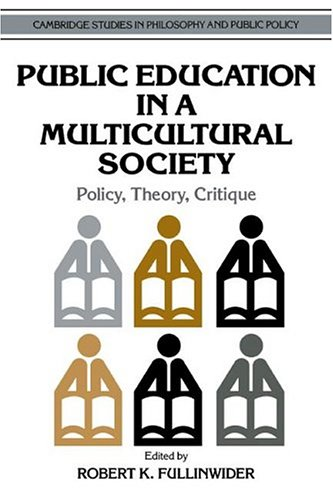 Public Education in a Multicultural Society: Policy, Theory, Critique 9780521499583