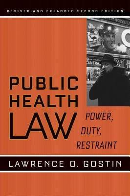 Public Health Law: Power, Duty, Restraint 9780520253766