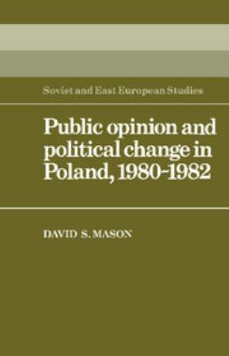 Public Opinion and Political Change in Poland, 1980-1982 9780521307987
