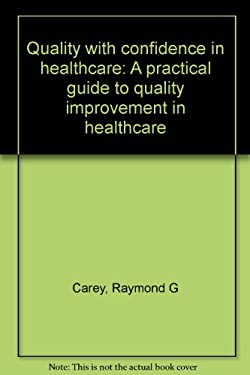 Quality with confidence in healthcare: A practical guide to quality improvement in healthcare