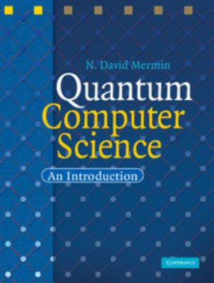 Quantum Computer Science: An Introduction 9780521876582