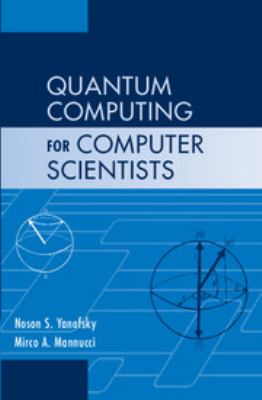 Quantum Computing for Computer Scientists 9780521879965