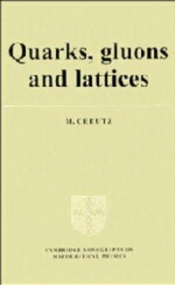Quarks, Gluons, and Lattices 9780521244053