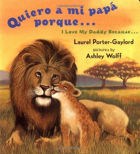 Quiero a Mi Papa Porque (I Love My Daddy Because English / Spanishedition) as book, audiobook or ebook.