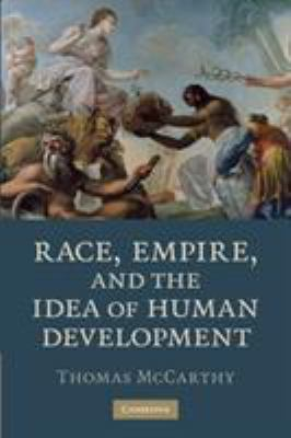 Race, Empire, and the Idea of Human Development 9780521740432
