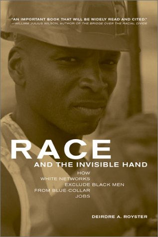 Race and the Invisible Hand: How White Networks Exclude Black Men from Blue-Collar Jobs