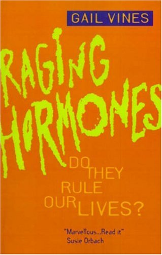 Raging Hormones: Do They Rule Our Lives? 9780520087774