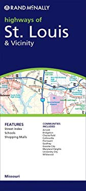 Rand McNally Highways of St. Louis & Vicinity: Communities Included: Arnold, Bridgeton, Chesterfield, Collinsville, Florissant, Godfrey, Granite City, 9780528876998