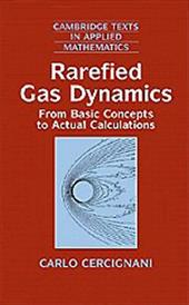 Rarefied Gas Dynamics: From Basic Concepts to Actual Calculations 1769134