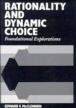 Rationality and Dynamic Choice: Foundational Explorations 9780521360470